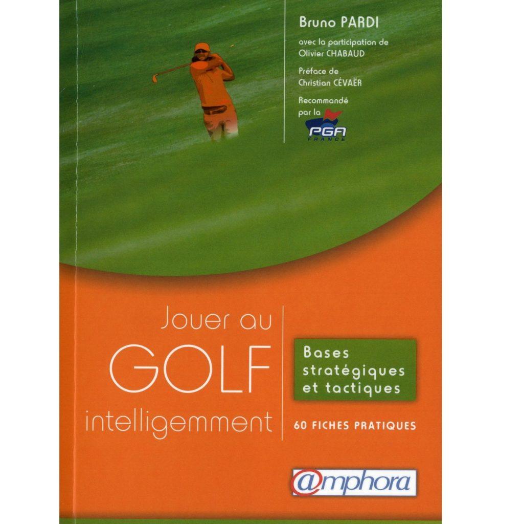 Jouer au golf intelligemment livre golf