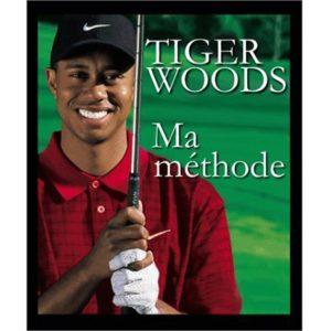 Tiger Woods – Ma méthode livre golf