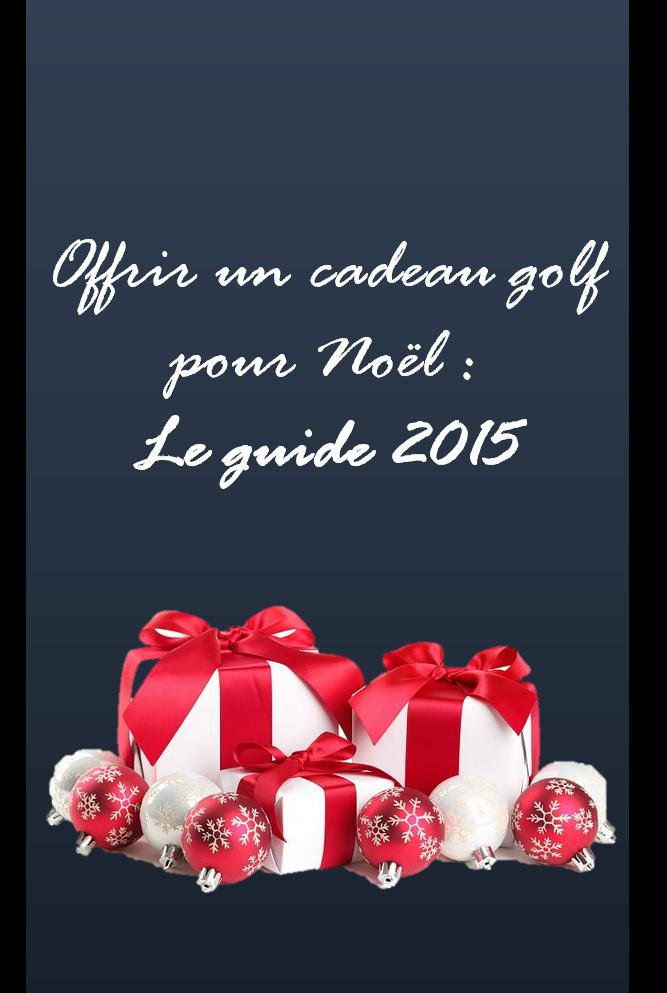 idées cadeaux golf Noël 2015