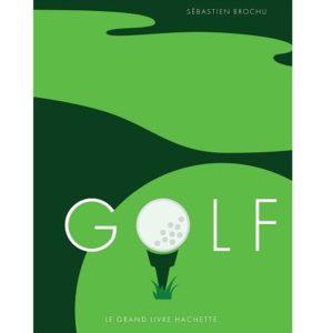 La grand livre Hachette du golf