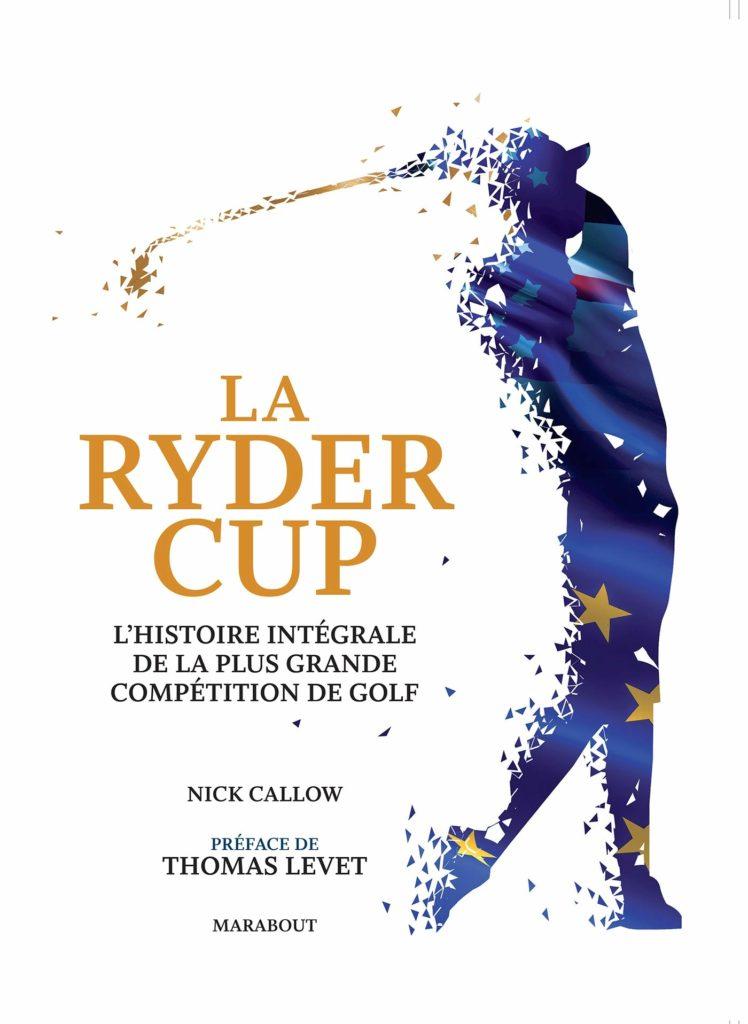 Livre sur la Ryder Cup la plus grande compétition de golf
